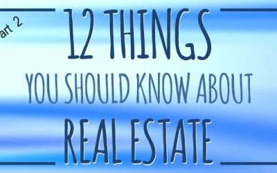 12 Things You Should Know About Real Estate: Part 2